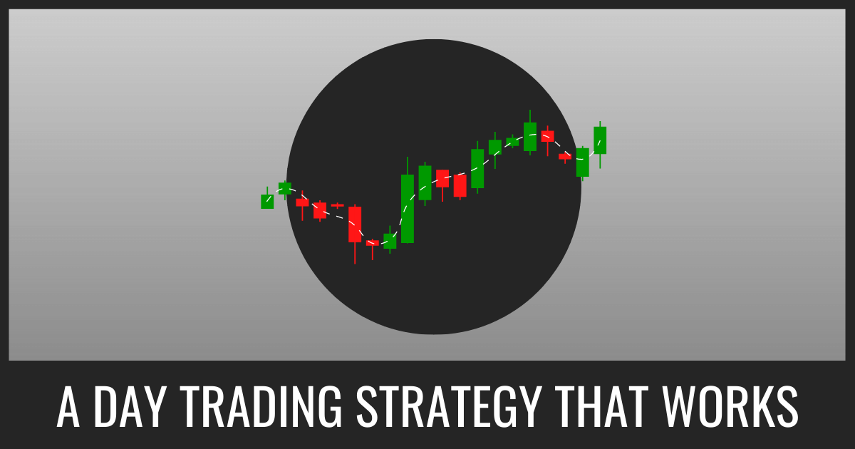 A Day Trading Strategy That Works