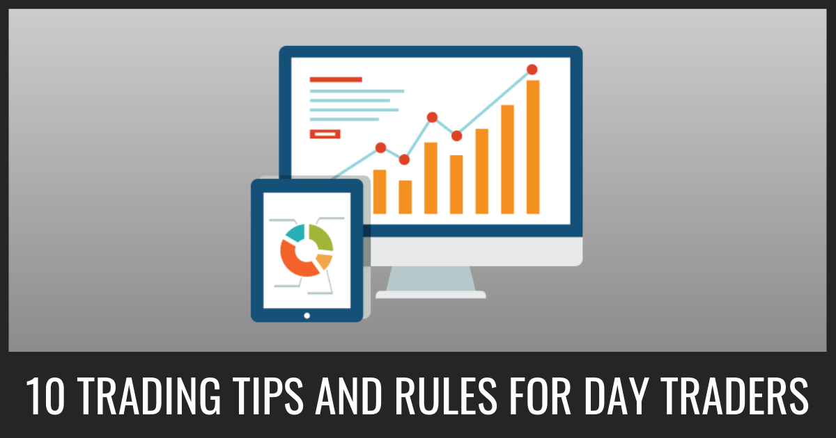 10 Tips And Rules For Day Traders