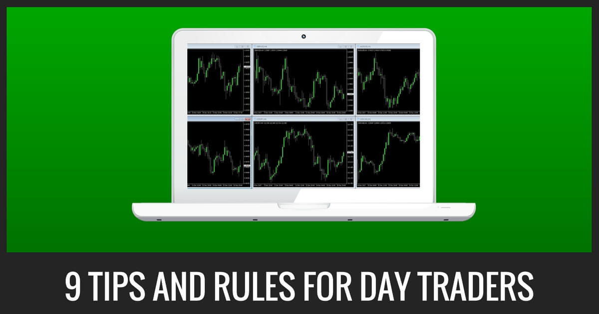 9 Tips And Rules For Day Traders