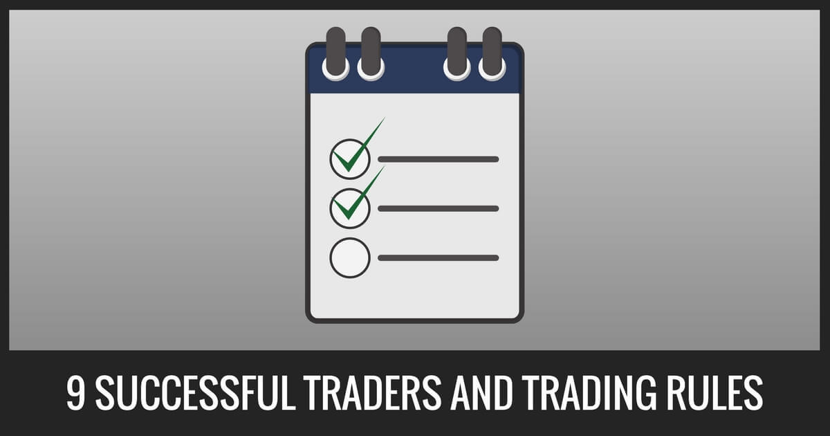 9 Successful Traders & Proven Trading Rules