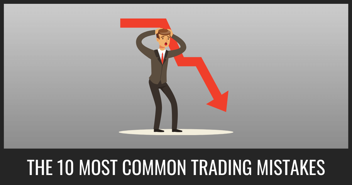 The 10 Most Common Trading Mistakes