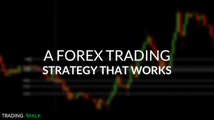 A Forex Trading Strategy That Works