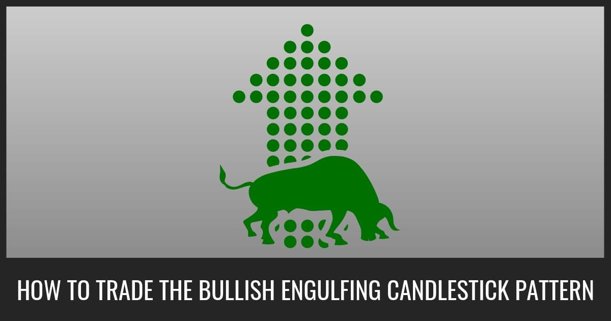 The Bullish Engulfing Candlestick Pattern