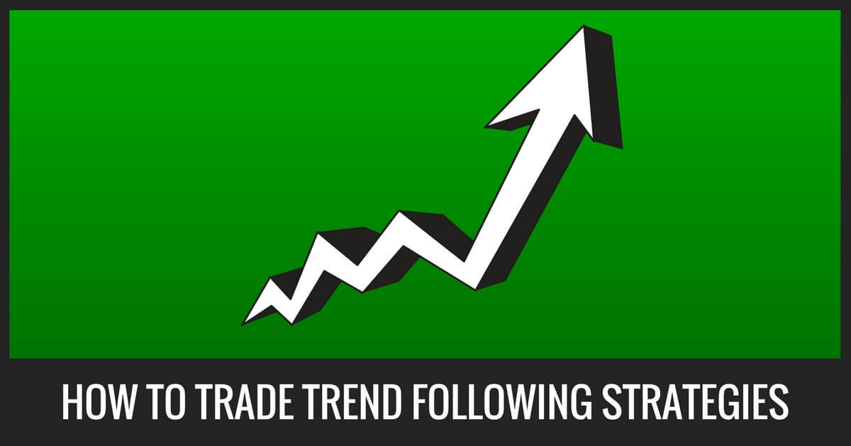 How To Trade Trend Following Strategies