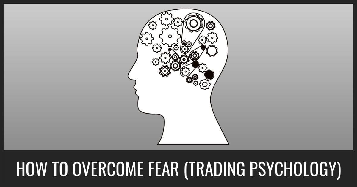 How To Overcome Control Fear Trading Psychology