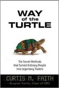 Way Of The Turtle: The Secret Methods That Turned Ordinary People Into Legendary Traders Trading Book