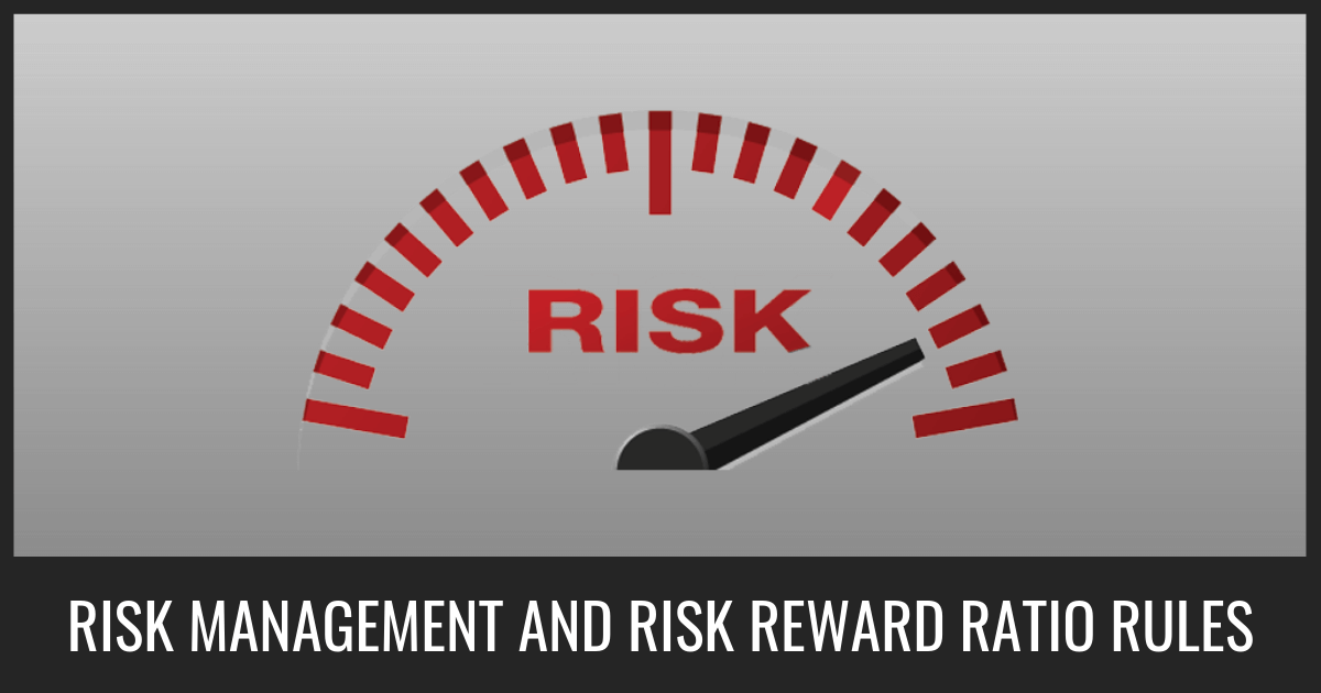 Risk management rules and risk reward ratio for day trading